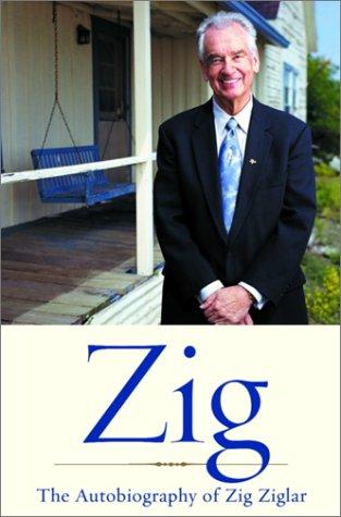 Zig: The Autobiography of Zig Ziglar