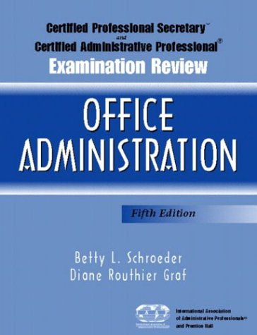 Certified Professional Secretary Examination and Certified Administrative Professional Examination Review: Office Administration, Fifth Edition