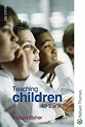 Teaching Children to Think Second Edition