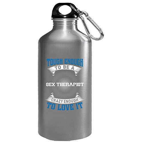 Sex Therapist, Tough Enough To Be A Sex Therapist - Water Bottle by KewlCover