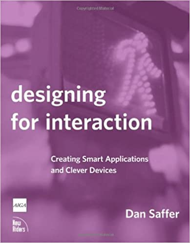Book Designing for Interaction: Creating Smart Applications and Clever Devices (Voices That Matter)
