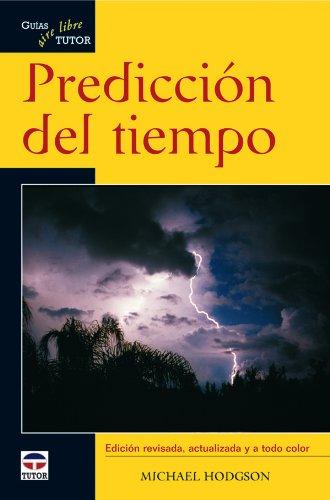 Descargar Libro PredicciÓn Del Tiempo. GuÍas Tutor Aire Libre Michael Hodgson