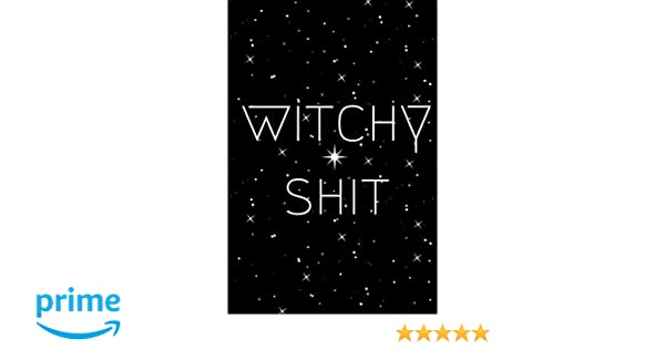 Witchy Shit: Dot Grid Bullet Journal for Witches, Shamans ...