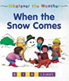 Whatever the Weather: When the Snow Comes, , 1858541034