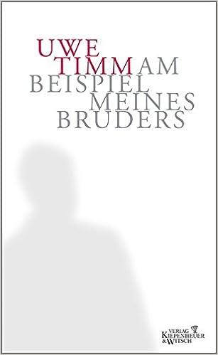 Am Beispiel meines Bruders: Uwe Timm: 9783462033205: Amazon.com: Books