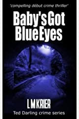 Baby's Got Blue Eyes: compelling début crime thriller (Ted Darling crime series Book 2) (Di Ted Darling)
