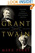 #4: Grant and Twain: The Story of a Friendship That Changed America