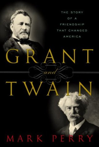 Grant and Twain: The Story of a Friendship That Changed America cover