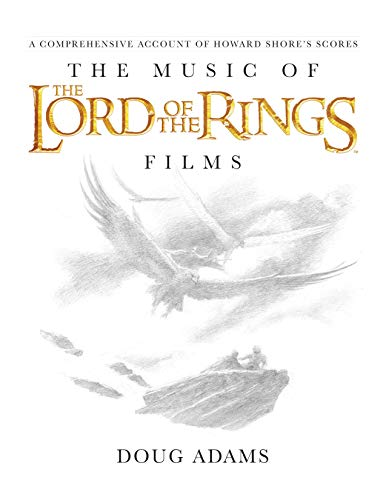 The Music of The Lord of the Rings Films: A Comprehensive Account of Howard Shore's Scores (Book and Rarities CD) (Major Film Theories)