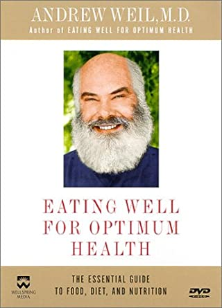 Amazon.com: Andrew Weil, M.D. - Eating Well for Optimum Health ...