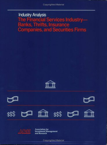 Download The Financial Services Industry – Banks, Thrifts, Insurance Companies,and Securities Firms Pdf