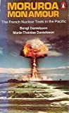 img - for Moruroa,Mon Amour: The French Nuclear Tests in the Pacific (English and French Edition) book / textbook / text book