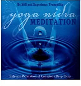 Yoga Nidra Meditation CD: Extreme Relaxation of Conscious ...