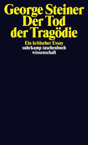 Der Tod der Tragödie: Ein kritischer Essay (suhrkamp taschenbuch wissenschaft)