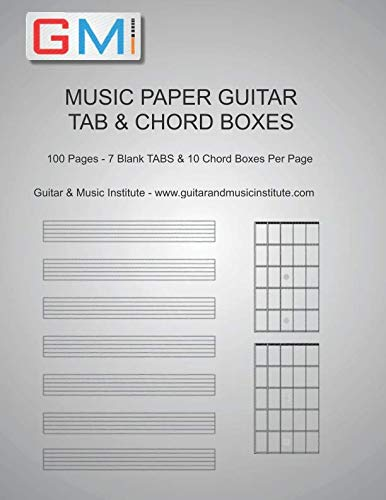 (MUSIC PAPER GUITAR TAB & CHORD BOXES: 100 Pages - 7 Blank TABS & 10 Chord Boxes Per Page)