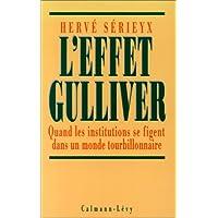 L'Effet Gulliver. Quand les institutions se figent dans un monde tourbillonnaire