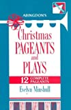 Abingdon's Christmas Pageants and Plays, Evelyn W. Minshull, 068700425X
