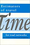Estimators of Travel Time for Road Network : New Developments, Evaluation Results and Applications, , 9040720487