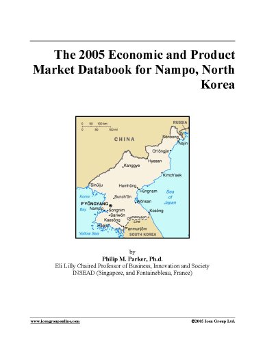Download The 2005 Economic and Product Market Databook for Nampo, North Korea PDF