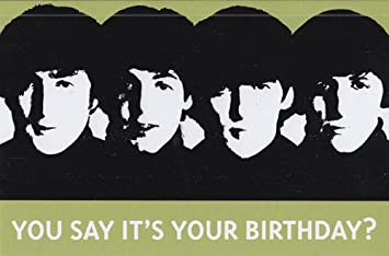 Amazon greeting card birthday beatles you say its your greeting card birthday beatles quotyou say its your birthdayquot m4hsunfo