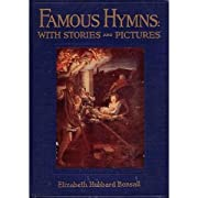Famous Hymns: With Stories and Pictures 1927…