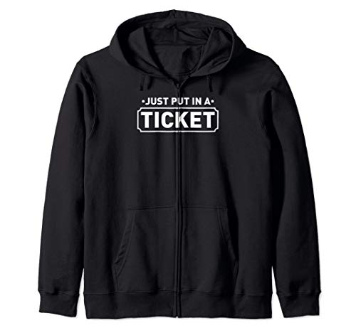 Just Put In A Ticket Fun Computer IT Tech Support Help Desk Zip Hoodie (Desk Purple Computer)