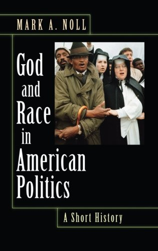 Search : God and Race in American Politics: A Short History