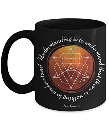 Understanding is to understand that there is nothing to understand - enlightening spiritual meditation yoga gift mug by Pure Genesis - black coffee cup