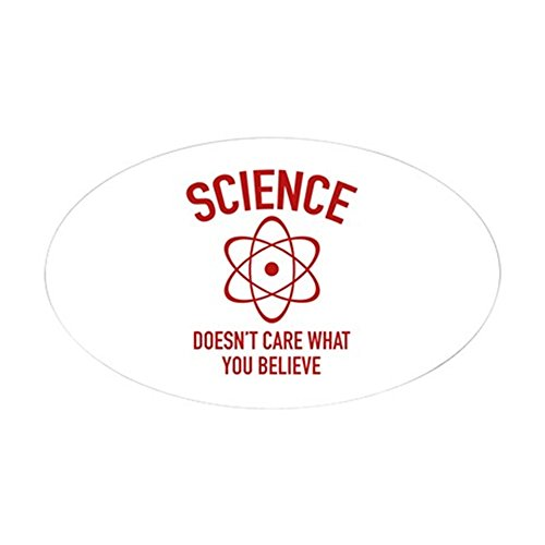 CafePress - Science Doesn't Care What You Believe In Sticker ( - Oval Bumper Sticker, Euro Oval Car Decal
