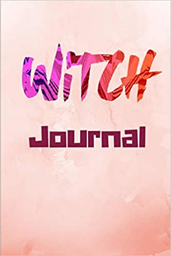 Witch Journal: Grimoire for the Modern Witch (Grimoires