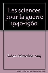 Les sciences pour la guerre 1940-1960