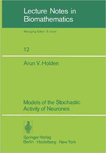 Book Models of the Stochastic Activity of Neurones (Lecture Notes in Biomathematics)