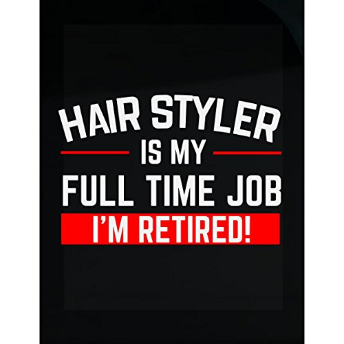 TeeSwitch Hair Styler Is My Full Time Job Typography Design - Sticker