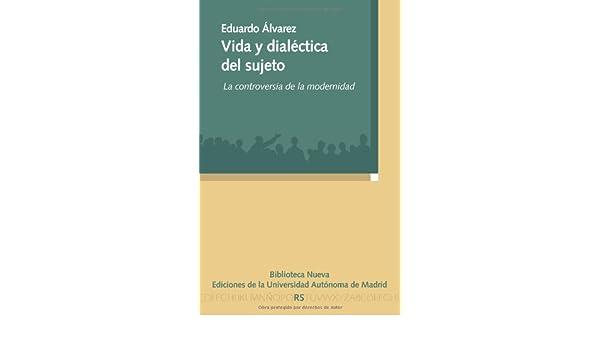 VIDA Y DIALECTICA DEL SUJETO: LA CONTROVERSIA DE LA MODERNIDAD (Razón y Sociedad nº 123) eBook: EDUARDO ÁLVAREZ GÓNZALEZ: Amazon.es: Tienda Kindle