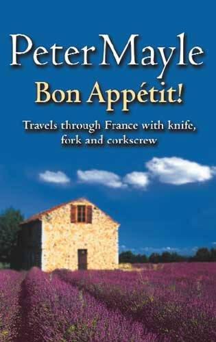 Bon Appetit! (Travels with Knife, Fork & Corkscrew Through France)