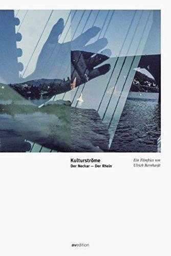 Kulturströme Neckar-Rhein: Ein Filmfries von Ulrich Bernhardt