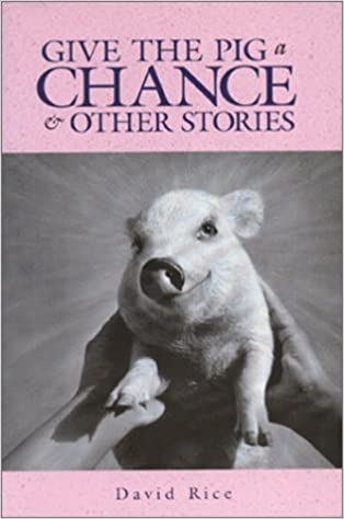 Give the Pig a Chance & Other Stories