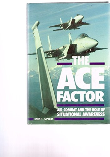 The Ace Factor: Air Combat and the Role of Situational Awareness