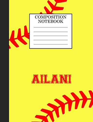 Ailani Composition Notebook: Softball Composition Notebook Wide Ruled Paper for Girls Teens Journal for School Supplies   110 pages 7.44x9.269 por Sarah Blast