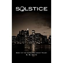 Solstice (The Alessandra Legacy Trilogy Book 1)