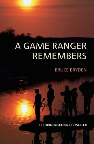 Amazon a game ranger remembers ebook bruce bryden kindle store a game ranger remembers by bryden bruce fandeluxe Image collections