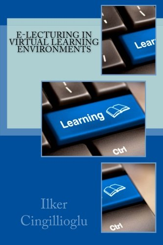 E-lecturing in Virtual Learning Environments