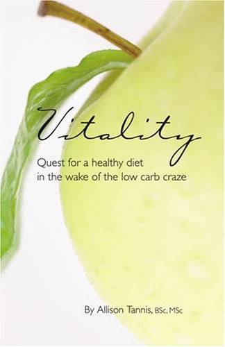 Vitality: Quest for a Healthy Diet In The Wake of The Low Carb Craze (Vitality Quest)