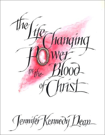 Download The Life Changing Power in the Blood of Christ PDF