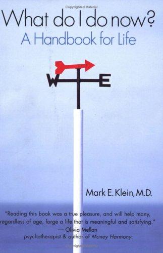 Download What Do I Do Now? A Handbook For Life pdf