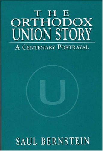 The Orthodox Union Story: A Centenary Portrayal
