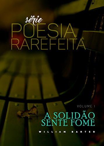 Amazon ebooks grtis amazon a solido sente fome poesia rarefeita livro 1 por william barter autor sem avaliaes at o momento desconto 100 economize r 639 fandeluxe Images