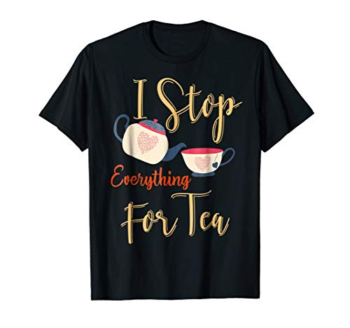 Stop For Teatime Cup And Teapot Funny Tea Drinking TShirt -