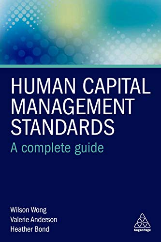 Human Capital Management Standards: A Complete Guide by [Wong, Wilson, Anderson, Valerie, Bond, Heather]