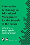 Information Technology in Educational Management for the Schools of the Future, , 0412799707